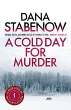 A Cold Day for Murder ebook by Dana Stabenow