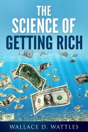 The Science of Getting Rich ebook by Wallace D.