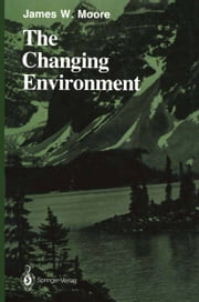 The Changing Environment ebook by James W. Moore