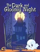The Dark and Gloomy Night ebook by Libby Stein