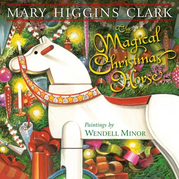 The Magical Christmas Horse - With Audio Recording ebook by Mary Higgins Clark