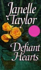 Defiant Hearts ebook by Janelle Taylor