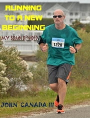 Running to a New Beginning ebook by John Canada III