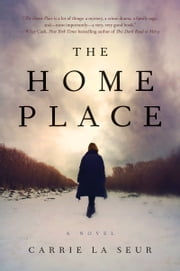 The Home Place - A Novel ebook by Carrie La Seur
