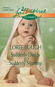 Suddenly Daddy and Suddenly Mommy ebook by Loree Lough