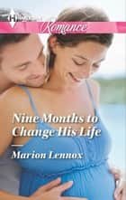 Nine Months to Change His Life ebook by Marion Lennox