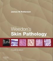 Weedon's Skin Pathology ebook by James W Patterson