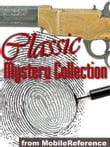 Classic Mystery Collection: Illustrated - Crime, Suspense, Detective fiction. (100+ works) including Sherlock Holmes, Wilkie Collins, Agatha Christie, Sax Rohmer & more Mobi Collected Works
