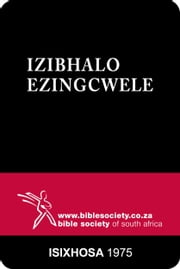 IziBhalo Ezingcwele (1975 Version) - IsiXhosa Bible ebook by Bible Society of South Africa