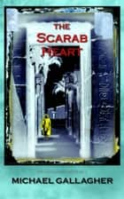 The Scarab Heart ebook by Michael Gallagher