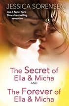 The Secret of Ella and Micha/The Forever of Ella and Micha ebook by Jessica Sorensen