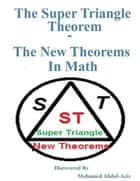The Super Triangle Theorem - The New Theorems In Math ebook by Mohamed Abdul-aziz