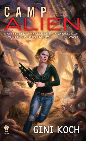 Camp Alien ebook by Gini Koch