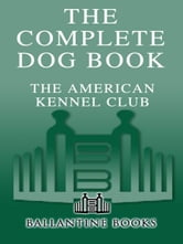 The Complete Dog Book - 20th Edition ebook by American Kennel Club