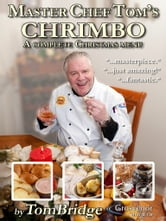 Master Chef Tom's Chrimbo ebook by Tom Bridge