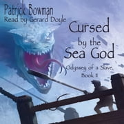 Cursed by the Sea God - Odyssey of a Slave, Book 2 audiobook by Patrick Bowman