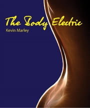 The Body Electric ebook by Kevin  Michael Marley