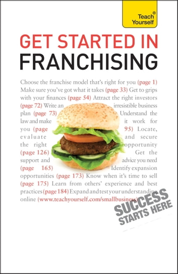 Get Started in Franchising - An indispensible practical guide to selecting and starting your franchise business ebook by Kurt Illetschko