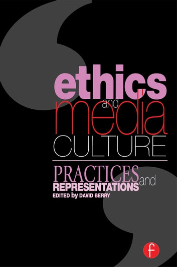 Ethics and media culture practices and representations ebook by ethics and media culture practices and representations ebook by david berry fandeluxe Image collections