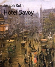 Hotel Savoy ebook by Joseph Roth