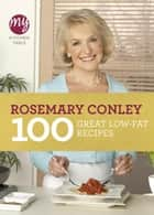 My Kitchen Table: 100 Great Low-Fat Recipes ebook by Rosemary Conley