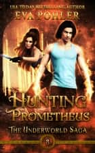 Hunting Prometheus ebook by Eva Pohler