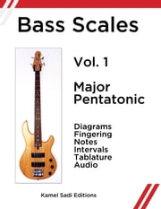 Bass Scales Vol. 1 - Major Pentatonic ebook by Kamel Sadi