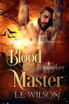 Blood of the Master ebook by L.E. Wilson