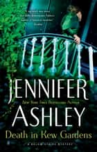 Death in Kew Gardens ebook by Jennifer Ashley