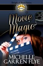 Movie Magic ebook by Michelle Garren Flye