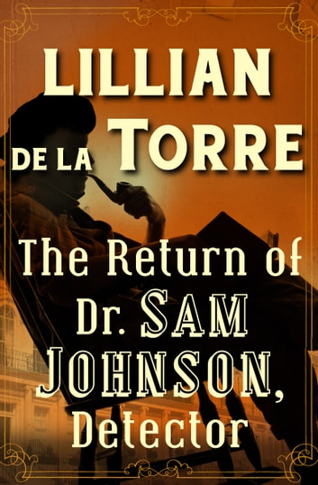 The Return of Dr. Sam Johnson, Detector ebook by Lillian de la Torre