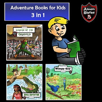 Adventure Books for Kids - 3 in 1 of the Best Adventures for Kids (Kids' Adventure Stories) audiobook by Jeff Child