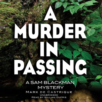 A Murder in Passing - A Sam Blackman Mystery audiobook by Mark de Castrique,Poisoned Pen Press