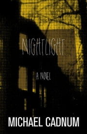 Nightlight - A Novel ebook by Michael Cadnum