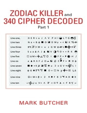 Zodiac Killer and 340 Cipher Decoded: Part 1 ebook by Mark Butcher
