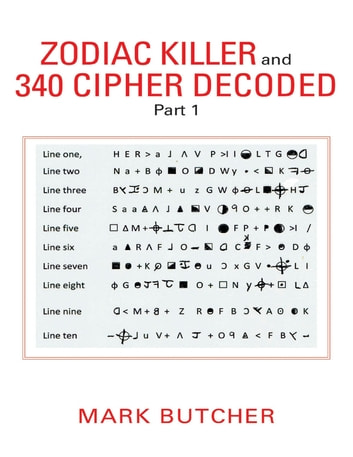 Zodiac killer and 340 cipher decoded part 1 ebook by mark butcher zodiac killer and 340 cipher decoded part 1 ebook by mark butcher fandeluxe Epub