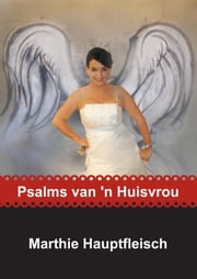 Psalms van 'n Huisvrou - The Book for Women ebook by Marthie Nel Hauptfleisch