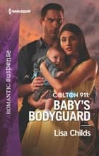 Colton 911: Baby's Bodyguard ebook by Lisa Childs
