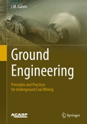Ground Engineering - Principles and Practices for Underground Coal Mining ebook by J.M. Galvin
