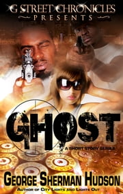 Ghost (Short Story Mini Series) ebook by George Sherman Hudson