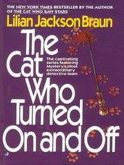 The Cat Who Turned On and Off ebook by Lilian Jackson Braun