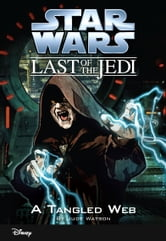 Star Wars: The Last of the Jedi: A Tangled Web (Volume 5) - Book 5 ebook by Jude Watson