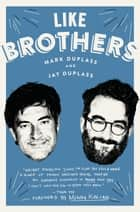 Like Brothers ebook by Mark Duplass, Jay Duplass, Mindy Kaling