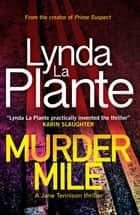 Murder Mile - A Jane Tennison Thriller (Book 4) ebook by Lynda La Plante