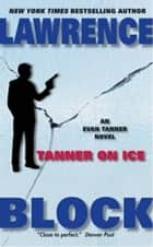 Tanner On Ice ebook by Lawrence Block