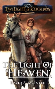 The Light of Heaven ebook by David A. McIntee