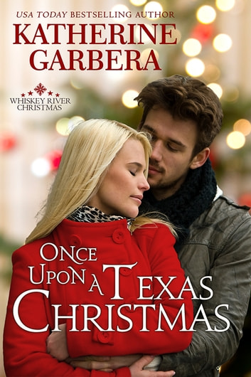 Once Upon a Texas Christmas 電子書 by Katherine Garbera