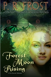 Forest Moon Rising - A Tess Noncoire Adventure ebook by P. R. Frost