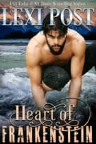 Heart of Frankenstein ebook by Lexi Post