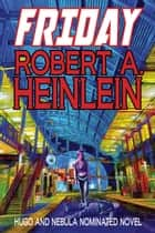 Friday ebook by Robert A. Heinlein